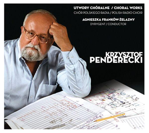 Chór Polskiego Radia & Krzysztof Penderecki - Utwory Chóralne [2014]]
